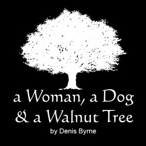 A Woman, A Dog & A Walnut Tree