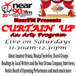 If You Love The Arts then Tune In to 'Curtain Up' Sat mornings from 22nd August here on Near FM