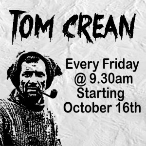 Tom Crean series on Near FM 90.3