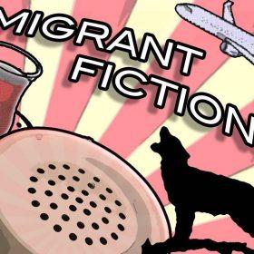Migrant Fictions