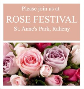 Live Broadcast from The Rose Festival in St. Anne's Park, Raheny on Saturday, 16th July from 12.30 to 3.30pm
